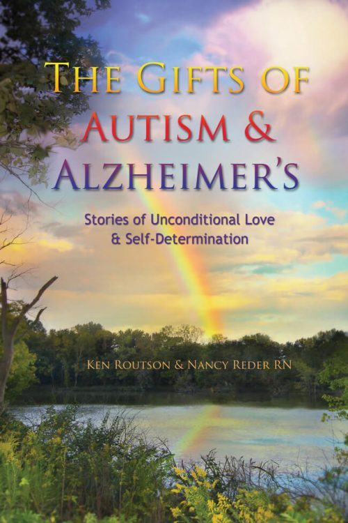 The Gifts of Autism and Alzheimers by Ken Routson